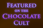 Featured on The Chocolate Cult